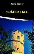 Cover-Bild zu Später Fall (eBook) von Weiler, Bernd