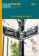 Cover-Bild zu Gerechtigkeit leben - KU-Praxis. Für die Arbeit mit Konfirmandinnen und Konfirmanden. Fortsetzungswerk von Gäfgen-Track, Kerstin (Hrsg.)