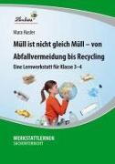 Cover-Bild zu Müll ist nicht gleich Müll - von Abfallvermeidung bis zu Recycling von Hasler, Mara