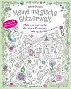 Cover-Bild zu Meine magische Glitzerwelt - Male aus und suche die kleine Prinzessin mit der goldenen Krone von gondolino Malen und Basteln (Hrsg.)