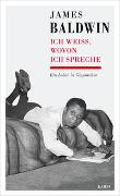 Cover-Bild zu James Baldwin - Ich weiß, wovon ich spreche von Baldwin, James (Interviewpartner)