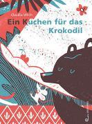 Cover-Bild zu Ein Kuchen für das Krokodil von Wirth, Claudia