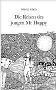 Cover-Bild zu Die Reisen des jungen Mr Happy von Höne, Marco