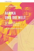 Cover-Bild zu Afrika und die Welt von Sonderegger, Arno