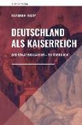 Cover-Bild zu Deutschland als Kaiserreich von Hiery, Hermann