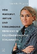 Cover-Bild zu Von Wagemut, Irrtum und Verblendung (eBook) von Augstein, Franziska