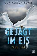 Cover-Bild zu Gejagt im Eis von Hauge, Odd Harald
