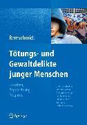 Cover-Bild zu Tötungs- und Gewaltdelikte junger Menschen (eBook) von Remschmidt, Helmut