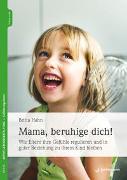 Cover-Bild zu Mama, beruhige dich! von Hahn, Britta