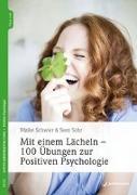 Cover-Bild zu Mit einem Lächeln - 100 Übungen zur Positiven Psychologie von Schwier, Maike