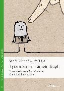 Cover-Bild zu Tyrannen in meinem Kopf (eBook) von Seif, Martin N.
