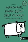 Cover-Bild zu Manchmal kann Glück eben stinken (eBook) von Dober, Silvia