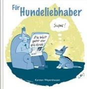 Cover-Bild zu Für Hundeliebhaber von Weyershause, Karsten