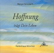 Cover-Bild zu Hoffnung trägt Dein Leben von Schuberth, Margot