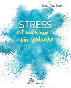 Cover-Bild zu Stress ist auch nur ein Gedanke (eBook) von Vogt-Tegen, Jutta