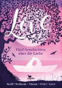 Cover-Bild zu Love - Fünf Geschichten über die Liebe von Rahlff, Ruth