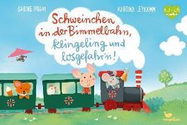 Cover-Bild zu Schweinchen in der Bimmelbahn, klingeling und losgefahr'n! von Praml, Sabine