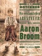 Cover-Bild zu Die erstaunlichen Abenteuer des Aaron Broom von Hotchner, A. E.
