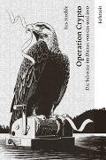 Cover-Bild zu Operation Crypto. Die Schweiz im Dienst von CIA und BND von Res, Strehle