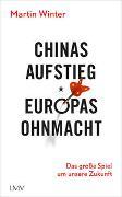 Cover-Bild zu Chinas Aufstieg - Europas Ohnmacht von Winter, Martin