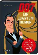 Cover-Bild zu 007 - Ein Quantum Humor von Tesche, Siegfried
