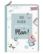 Cover-Bild zu Notizbuch mit Reißverschluss - Ich glaub, ich hab nen Plan!