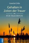Cover-Bild zu Gehalten in Zeiten der Trauer von Grün, Anselm
