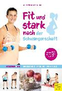 Cover-Bild zu Fit und stark nach der Schwangerschaft (eBook) von Rosenthal, Alexandra
