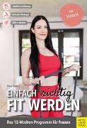 Cover-Bild zu Einfach richtig fit werden von Biedert, Elena