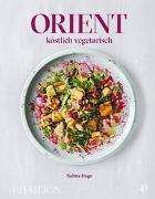 Cover-Bild zu Orient - köstlich vegetarisch von Hage, Salma