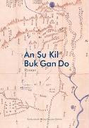 Cover-Bild zu An, Su-Kil: Buk Gan Do (eBook)