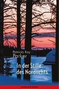 Cover-Bild zu Parker, Patricia Kay: In der Stille des Nordlichts (eBook)