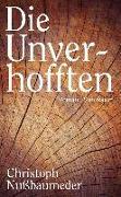 Cover-Bild zu Die Unverhofften von Nußbaumeder, Christoph