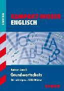 Cover-Bild zu Kompakt-Wissen Gymnasium - Englisch Grundwortschatz von Jacob, Rainer