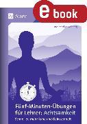 Cover-Bild zu Fünf-Minuten-Übungen für Lehrer_Achtsamkeit (eBook) von Falkenberg, Ferdinand
