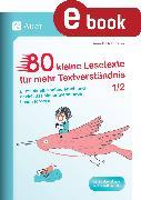 Cover-Bild zu 80 kleine Lesetexte für mehr Textverständnis 1/2 (eBook) von Neubauer, Annette