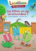 Cover-Bild zu Leselöwen - ABC-Geschichten - Das Rätsel um das verschwundene E von Neubauer, Annette