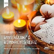 Cover-Bild zu Winterglanz und Weihnachtsfreude (Audio Download) von Büchle, Elisabeth