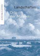 Cover-Bild zu Landschaften - Orte der Malerei von Kunsthaus Zürich (Hrsg.)