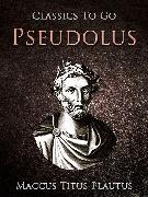Cover-Bild zu Pseudolus (eBook) von Plautus, Maccus Titus