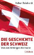 Cover-Bild zu Die Geschichte der Schweiz (eBook) von Reinhardt, Volker