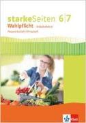 Cover-Bild zu Starke Seiten Wahlpflicht. Schülerbuch Hauswirtschaft/Wirtschaft Klasse 6/7. Ausgabe Nordrhein-Westfalen ab 2017