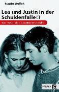 Cover-Bild zu Lea und Justin in der Schuldenfalle!? von Steffek, Frauke