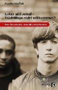 Cover-Bild zu Lukas und Jamal - Flüchtlinge nicht willkommen?! von Steffek, Frauke