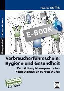 Cover-Bild zu Verbraucherführerschein: Hygiene und Gesundheit (eBook) von Steffek, Frauke