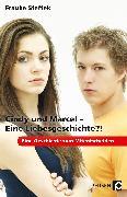 Cover-Bild zu Cindy und Marcel - Eine Liebesgeschichte?! von Steffek, Frauke