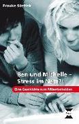 Cover-Bild zu Ben und Michelle - Stress im Netz?! von Steffek, Frauke