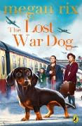 Cover-Bild zu The Lost War Dog (eBook) von Rix, Megan