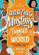 Cover-Bild zu Amazing Muslims Who Changed the World (eBook) von Islam, Burhana