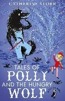 Cover-Bild zu Tales of Polly and the Hungry Wolf (eBook) von Storr, Catherine